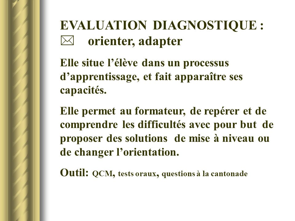 EVALUATION DIAGNOSTIQUE :  orienter, adapter