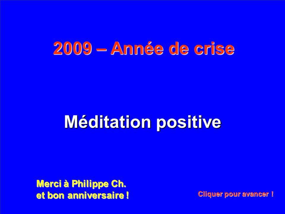 2009 – Année de crise Méditation positive