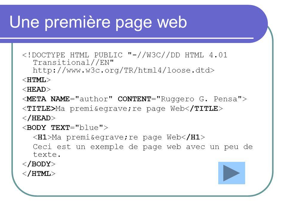 Une première page web <!DOCTYPE HTML PUBLIC -//W3C//DD HTML 4.01 Transitional//EN http://www.w3c.org/TR/html4/loose.dtd>