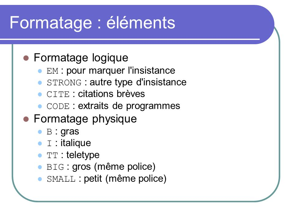 Formatage : éléments Formatage logique Formatage physique