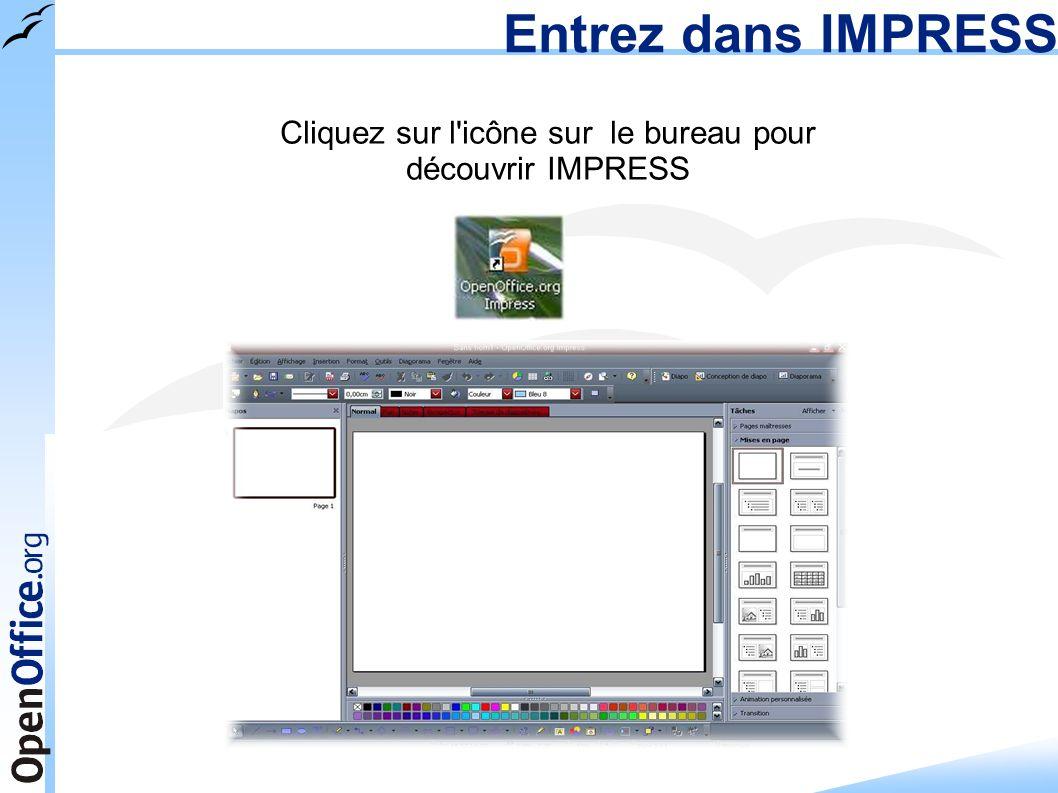 Cliquez sur l icône sur le bureau pour découvrir IMPRESS