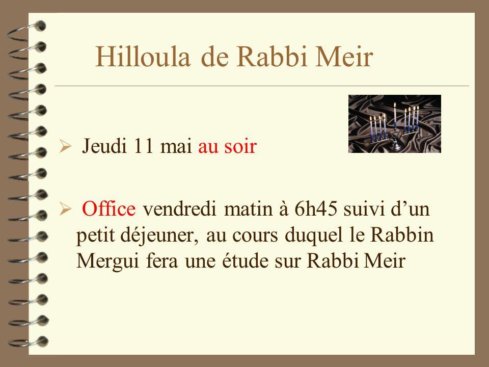 Hilloula de Rabbi Meir Jeudi 11 mai au soir
