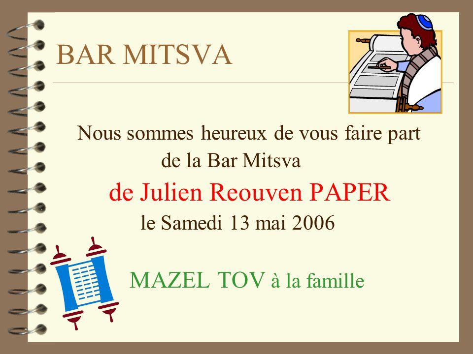BAR MITSVA Nous sommes heureux de vous faire part de la Bar Mitsva