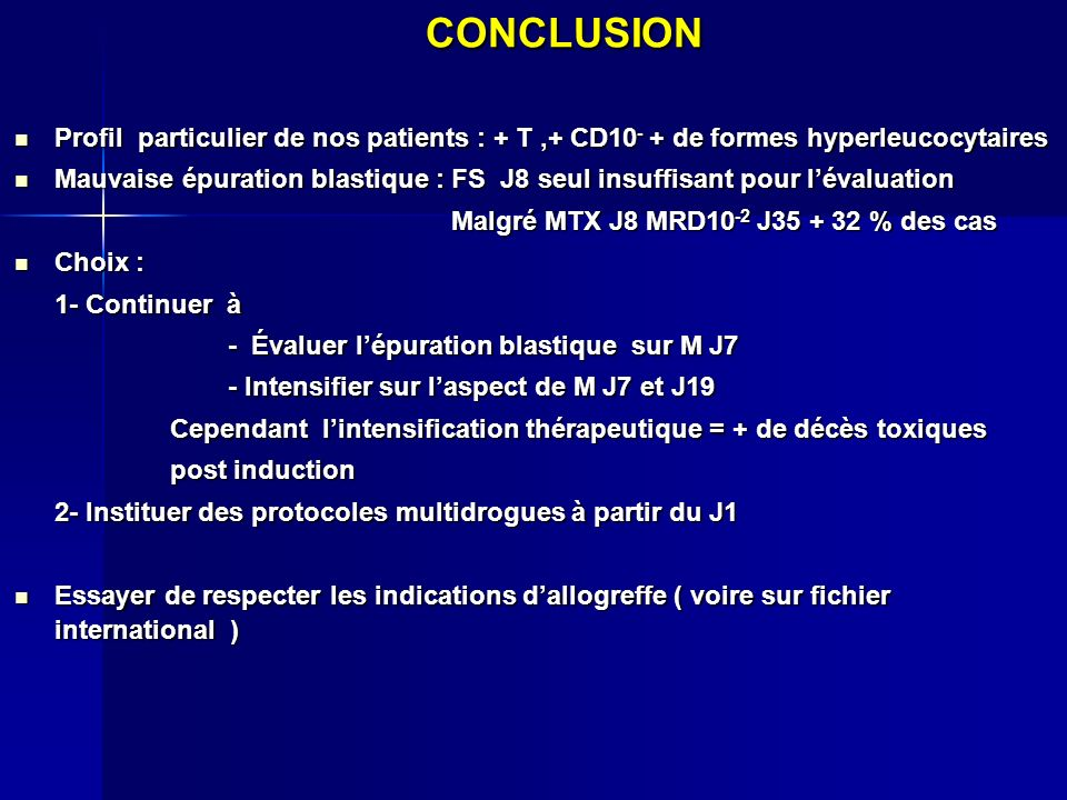 CONCLUSION Profil particulier de nos patients : + T ,+ CD10- + de formes hyperleucocytaires.