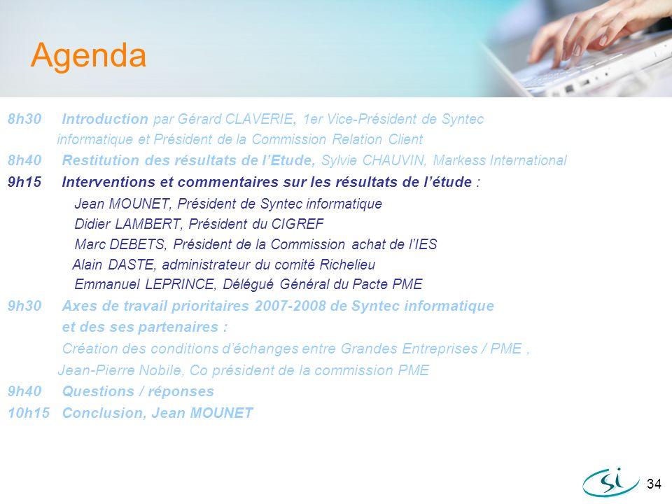Agenda 8h30 Introduction par Gérard CLAVERIE, 1er Vice-Président de Syntec. informatique et Président de la Commission Relation Client.