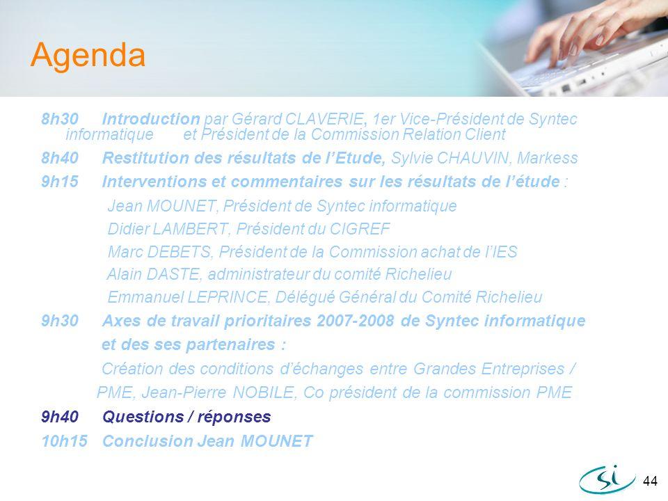 Agenda 8h30 Introduction par Gérard CLAVERIE, 1er Vice-Président de Syntec informatique et Président de la Commission Relation Client.