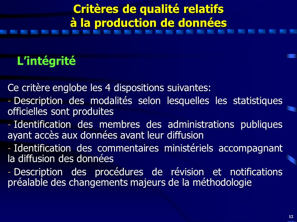 Critères de qualité relatifs à la production de données
