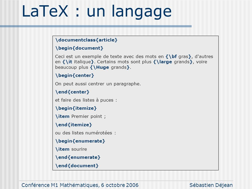 LaTeX : un langage \documentclass{article} \begin{document}