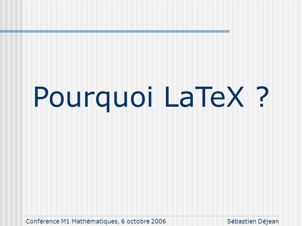 Pourquoi LaTeX