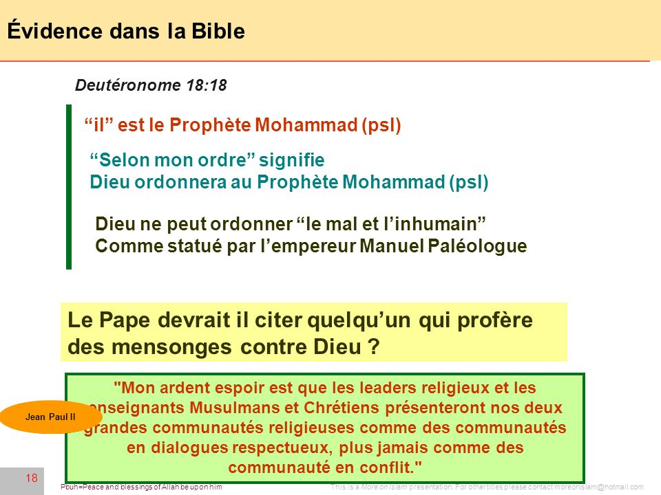 Évidence dans la Bible Deutéronome 18:18. il est le Prophète Mohammad (psl) Selon mon ordre signifie.