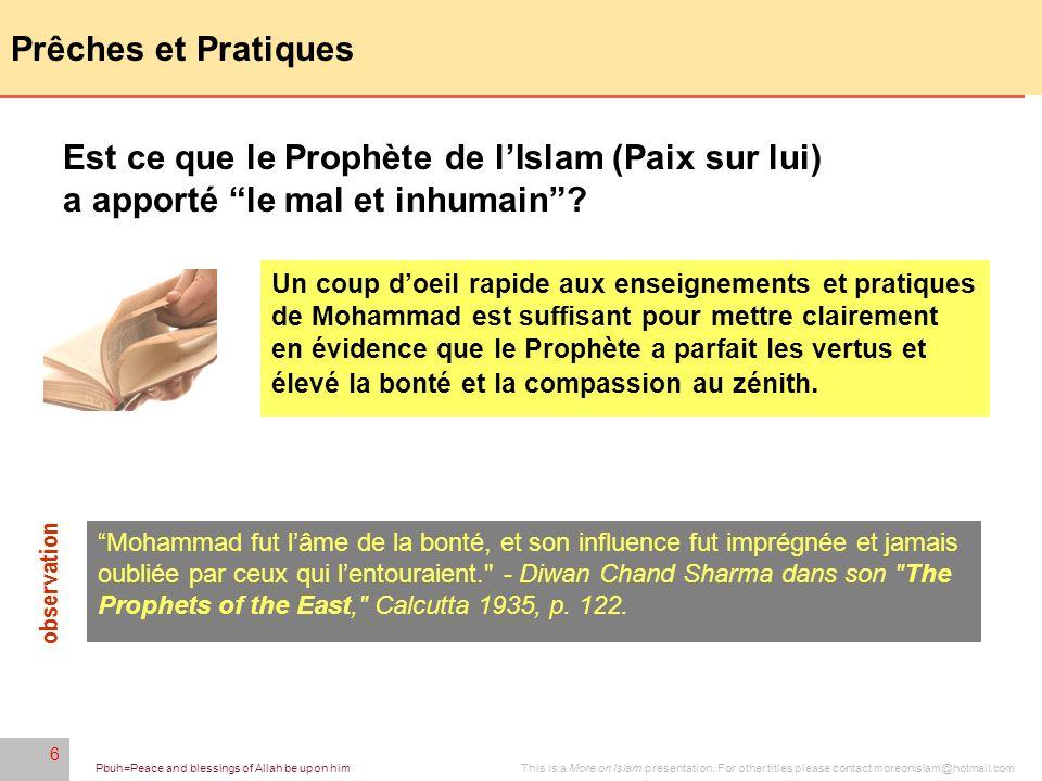 Prêches et Pratiques Est ce que le Prophète de l'Islam (Paix sur lui) a apporté le mal et inhumain