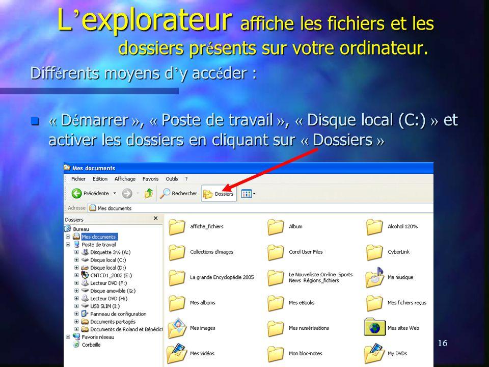 L'explorateur affiche les fichiers et les dossiers présents sur votre ordinateur.