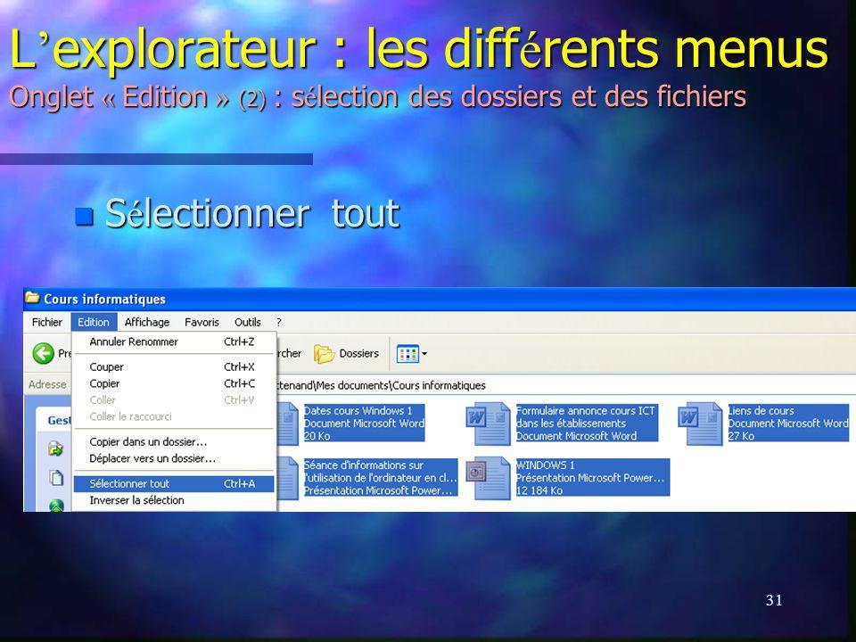 L'explorateur : les différents menus Onglet « Edition » (2) : sélection des dossiers et des fichiers