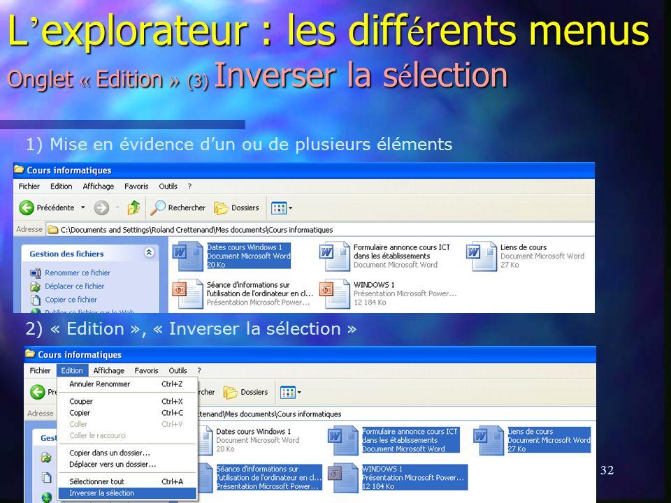 L'explorateur : les différents menus Onglet « Edition » (3) Inverser la sélection