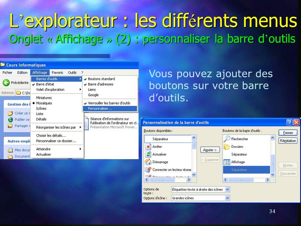 L'explorateur : les différents menus Onglet « Affichage » (2) : personnaliser la barre d'outils