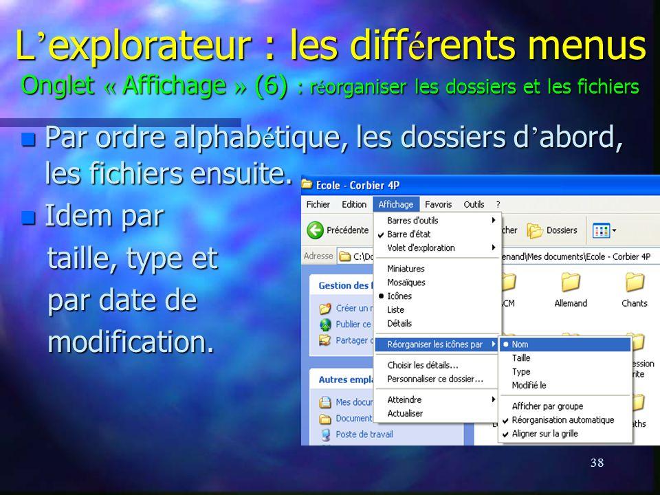 L'explorateur : les différents menus Onglet « Affichage » (6) : réorganiser les dossiers et les fichiers