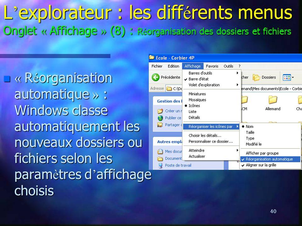 L'explorateur : les différents menus Onglet « Affichage » (8) : Réorganisation des dossiers et fichiers