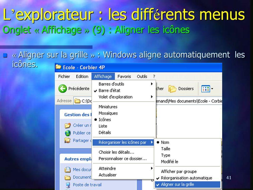 L'explorateur : les différents menus Onglet « Affichage » (9) : Aligner les icônes