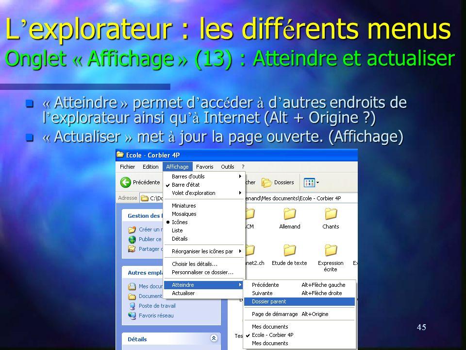L'explorateur : les différents menus Onglet « Affichage » (13) : Atteindre et actualiser