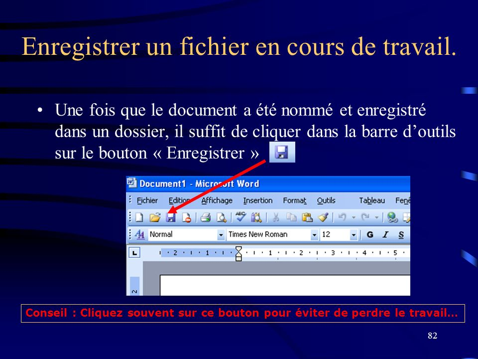 Enregistrer un fichier en cours de travail.