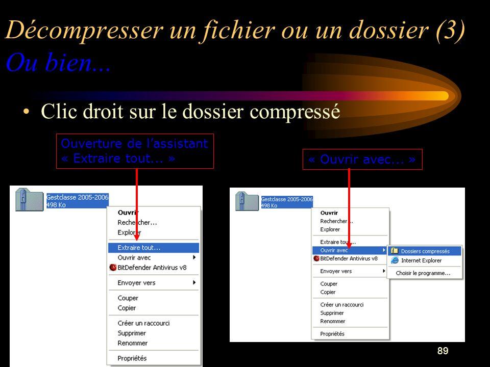 Décompresser un fichier ou un dossier (3) Ou bien...