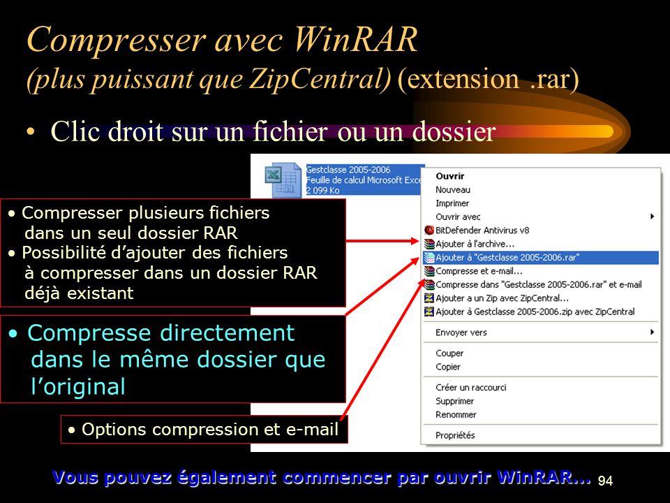 Compresser avec WinRAR (plus puissant que ZipCentral) (extension .rar)