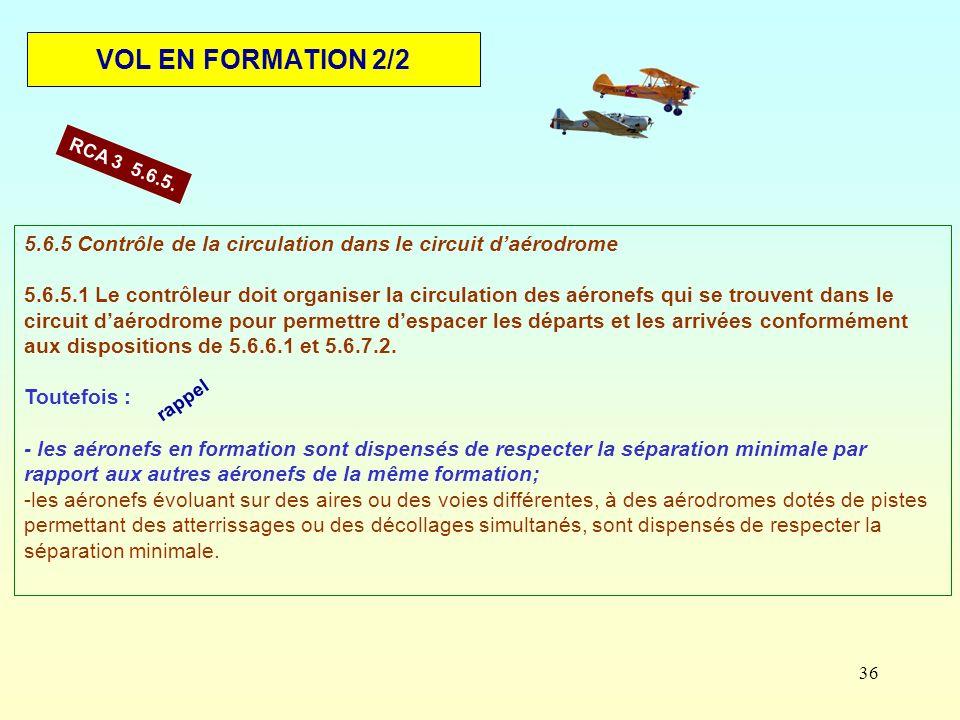 VOL EN FORMATION 2/2 RCA 3 5.6.5. 5.6.5 Contrôle de la circulation dans le circuit d'aérodrome.