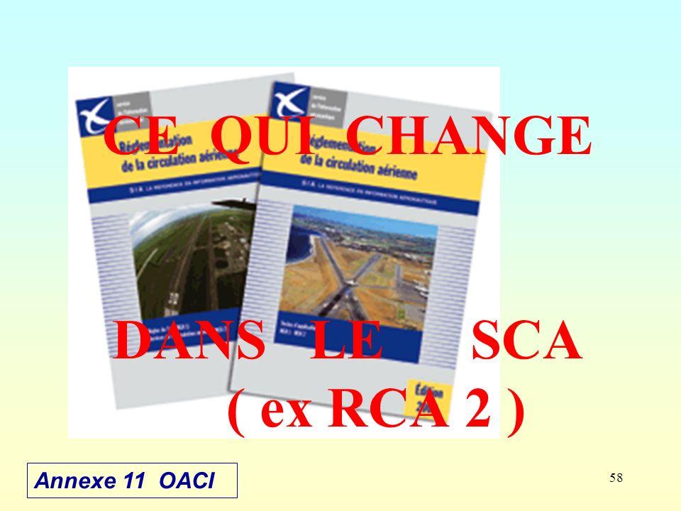 CE QUI CHANGE DANS LE SCA ( ex RCA 2 )