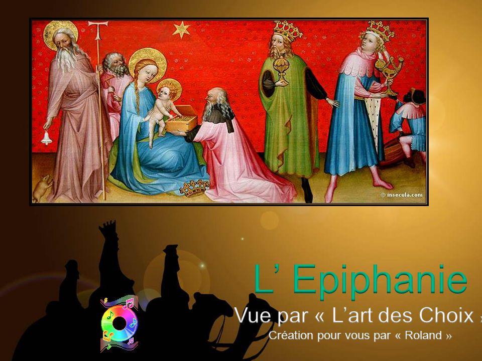 L' Epiphanie Vue par « L'art des Choix »
