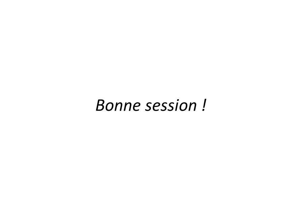 Bonne session !