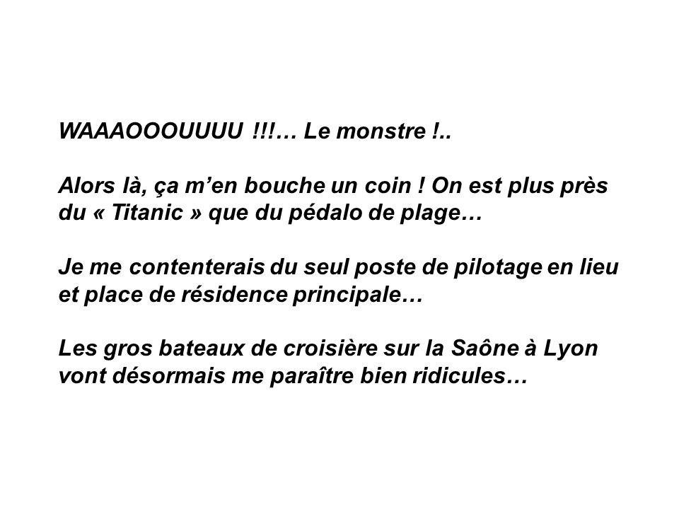 WAAAOOOUUUU !!!… Le monstre !..