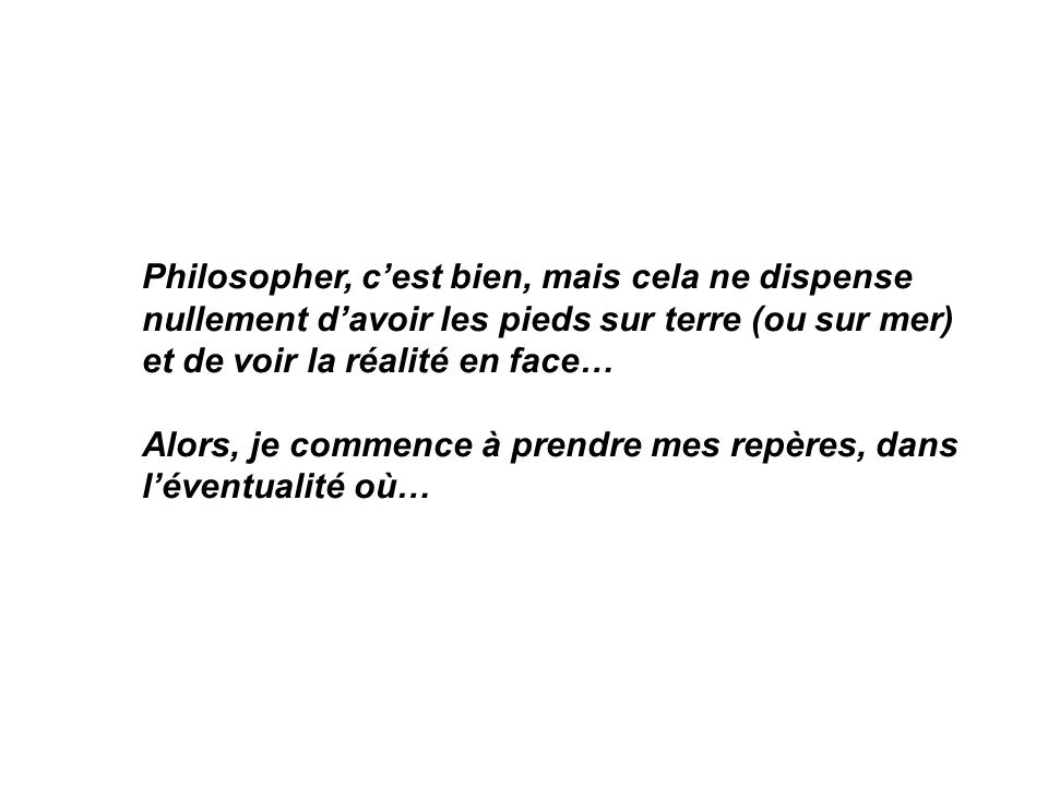 Philosopher, c'est bien, mais cela ne dispense