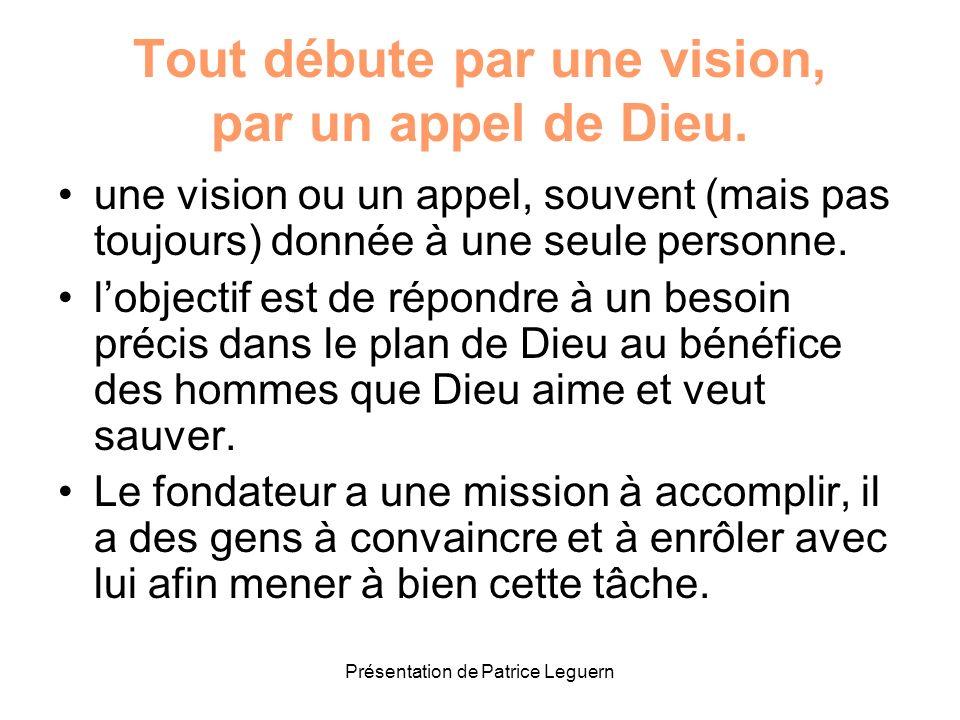Tout débute par une vision, par un appel de Dieu.