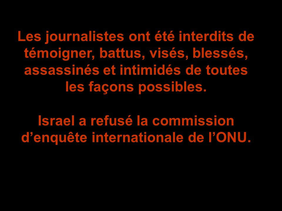 Israel a refusé la commission d'enquête internationale de l'ONU.