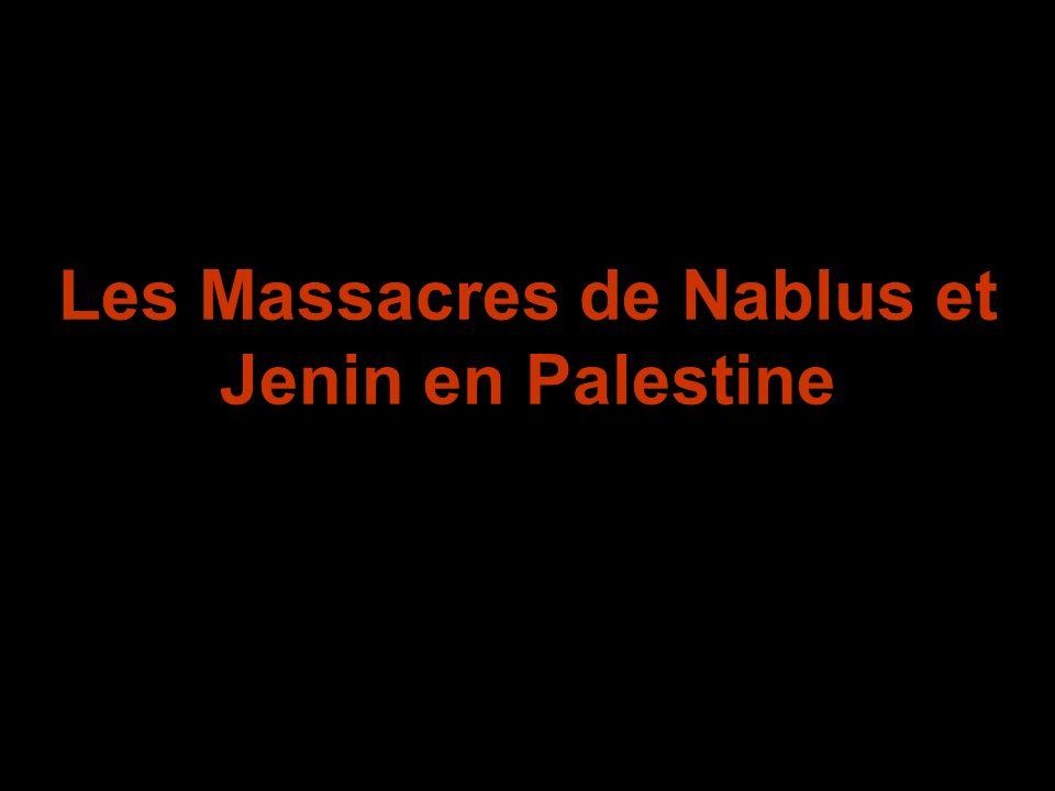 Les Massacres de Nablus et Jenin en Palestine