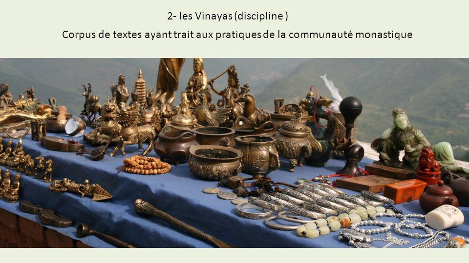 2- les Vinayas (discipline )