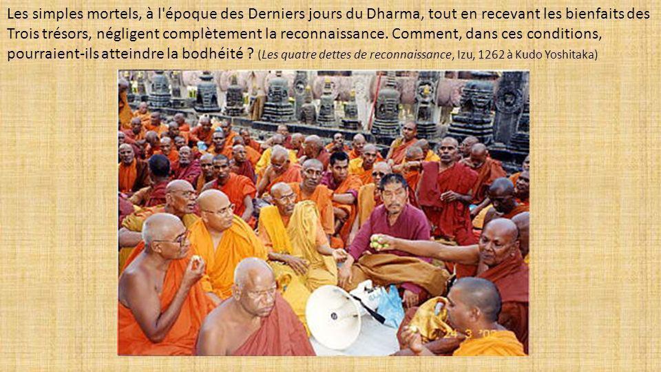 Les simples mortels, à l époque des Derniers jours du Dharma, tout en recevant les bienfaits des Trois trésors, négligent complètement la reconnaissance.