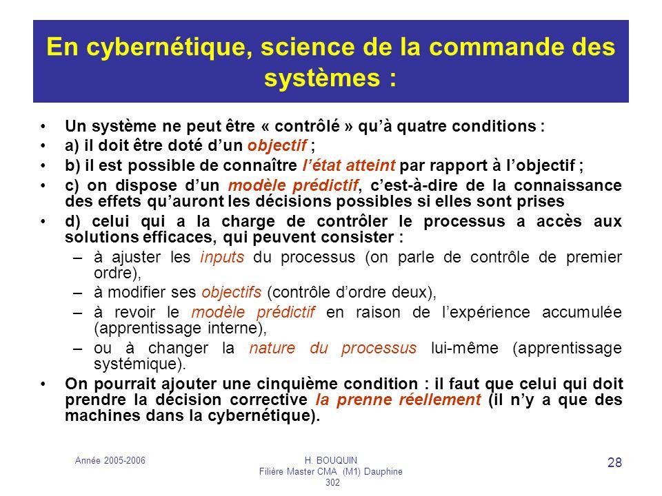 En cybernétique, science de la commande des systèmes :