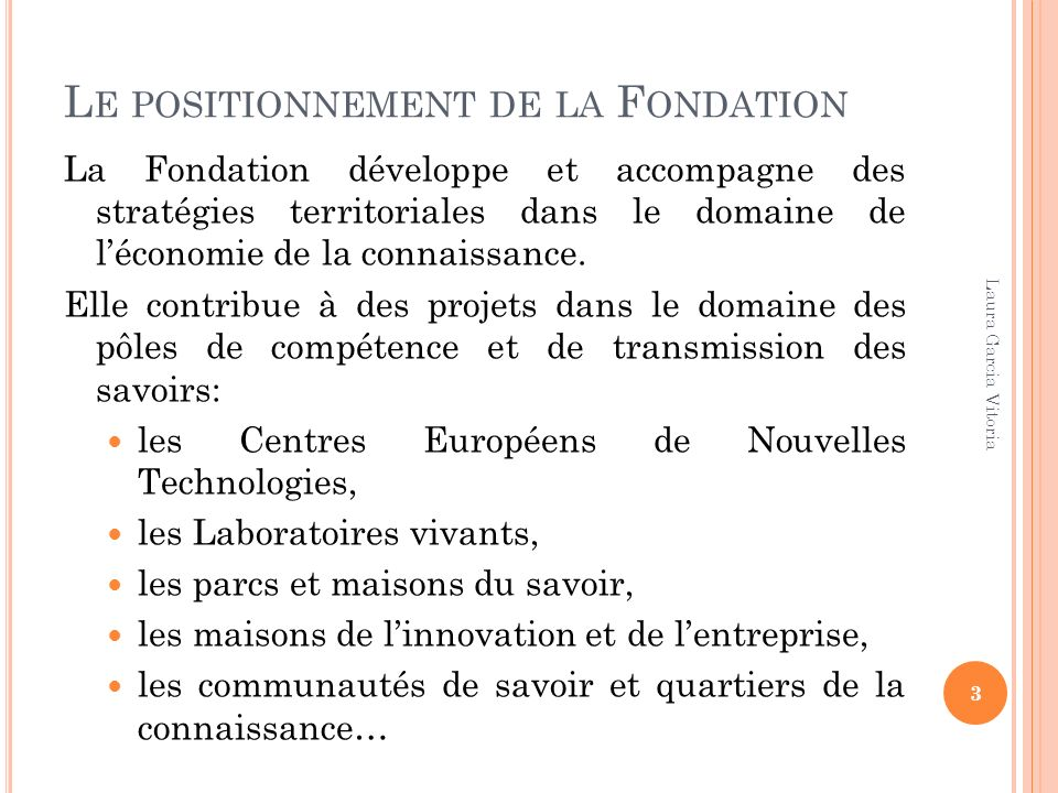 Le positionnement de la Fondation