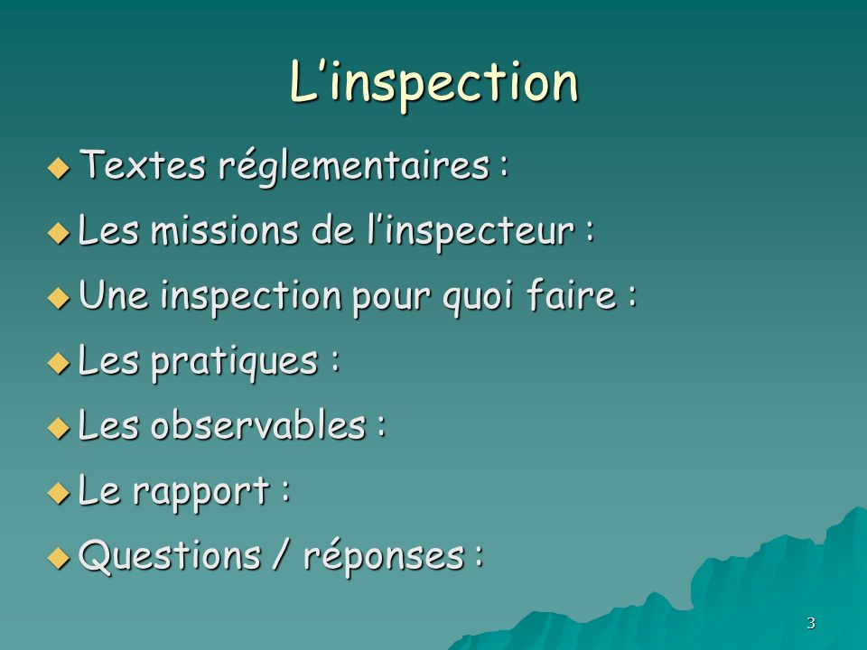 L'inspection Textes réglementaires : Les missions de l'inspecteur :
