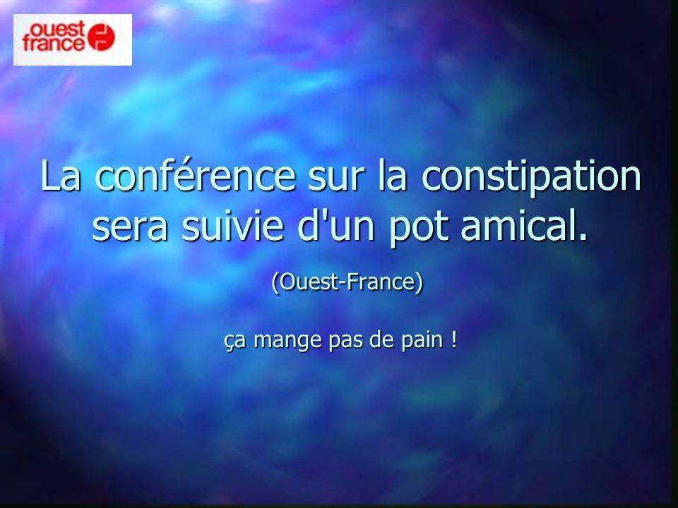 La conférence sur la constipation sera suivie d un pot amical