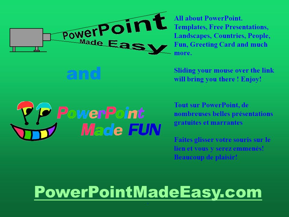 and PowerPointMadeEasy.com All about PowerPoint.