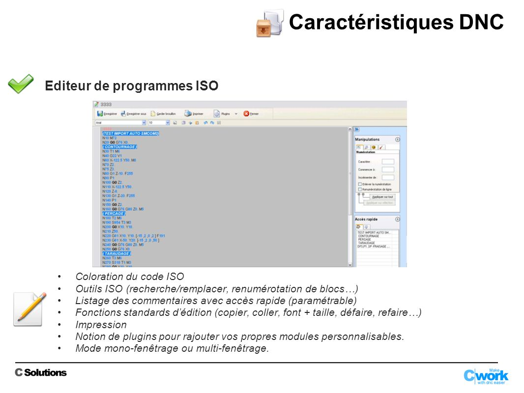 Caractéristiques DNC Editeur de programmes ISO Coloration du code ISO