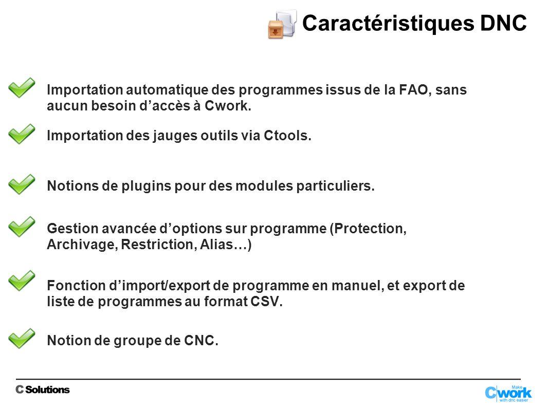 Caractéristiques DNC Importation automatique des programmes issus de la FAO, sans aucun besoin d'accès à Cwork.