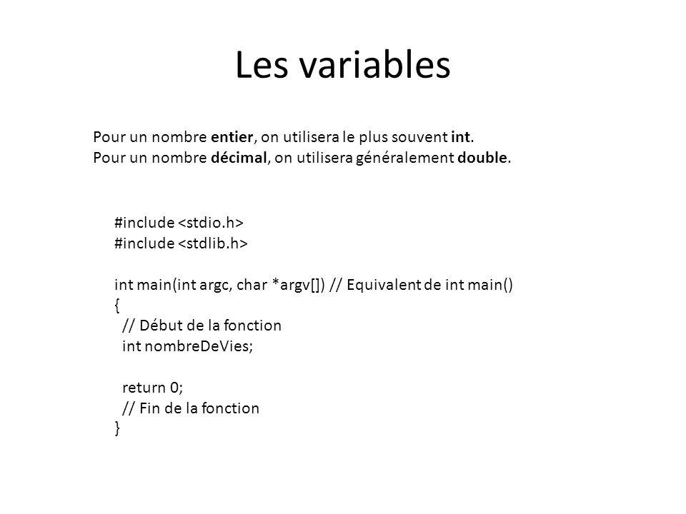 Les variables Pour un nombre entier, on utilisera le plus souvent int.