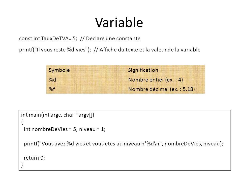 Variable const int TauxDeTVA= 5; // Declare une constante