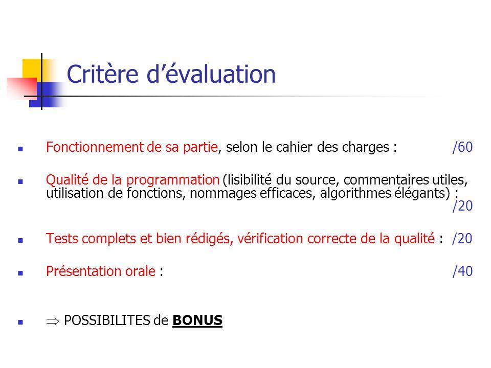 Critère d'évaluation Fonctionnement de sa partie, selon le cahier des charges : /60.