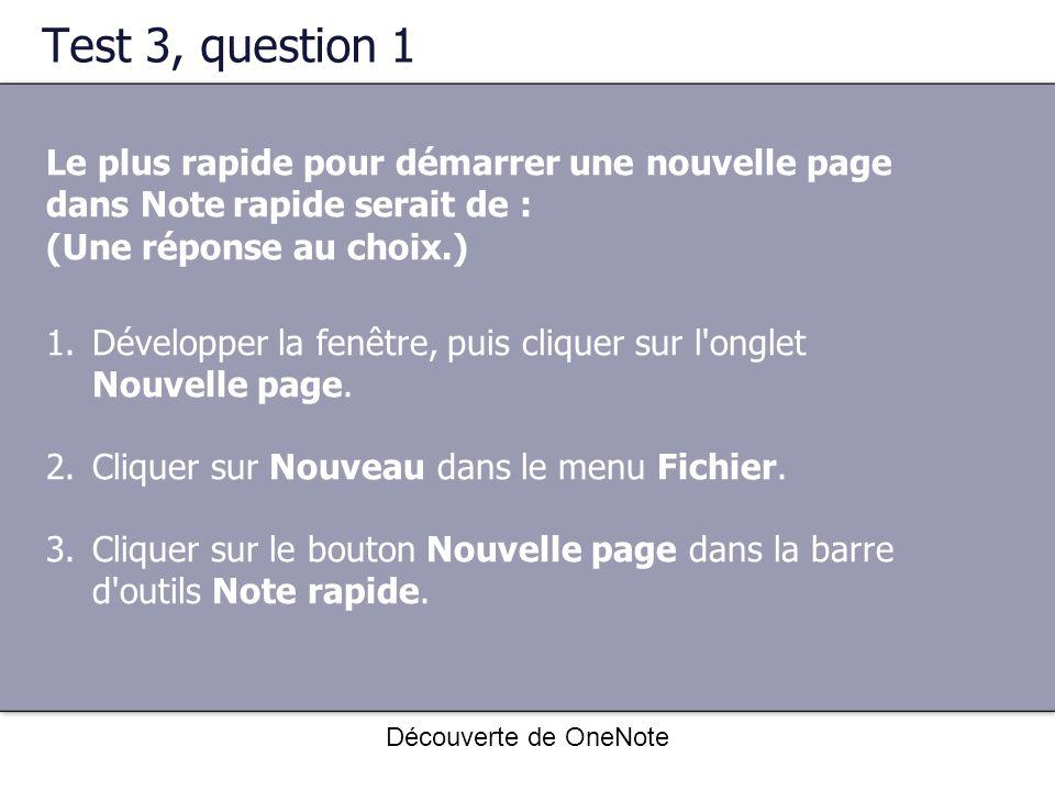 Test 3, question 1 Le plus rapide pour démarrer une nouvelle page dans Note rapide serait de : (Une réponse au choix.)
