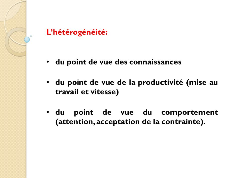 L'hétérogénéité: du point de vue des connaissances. du point de vue de la productivité (mise au travail et vitesse)