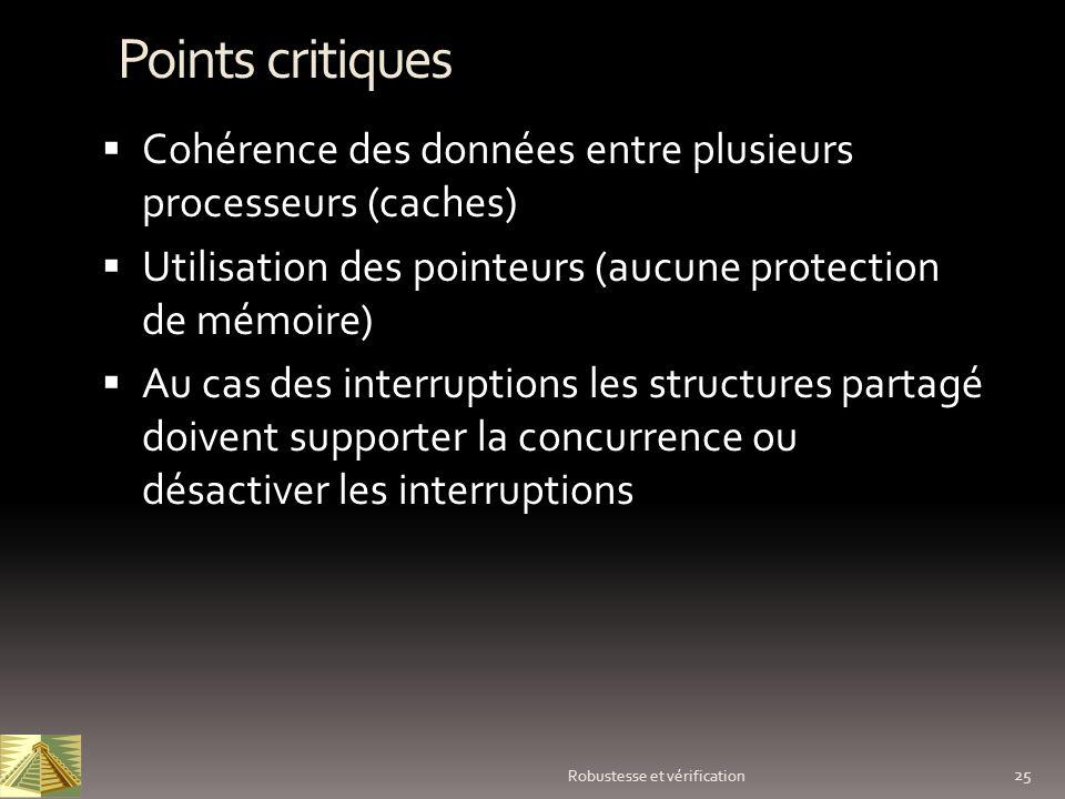 Points critiques Cohérence des données entre plusieurs processeurs (caches) Utilisation des pointeurs (aucune protection de mémoire)